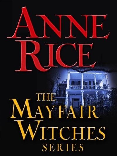 Энн Райс и «Мэйфейрские ведьмы»